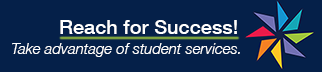 Reach for Success! Take advantage of student services.